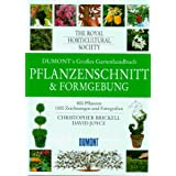 DuMonts Groes Gartenhandbuch. Pflanzenschnitt und Formgebung. 800 Pflanzenvon &#34;Christopher Brickell&#34;