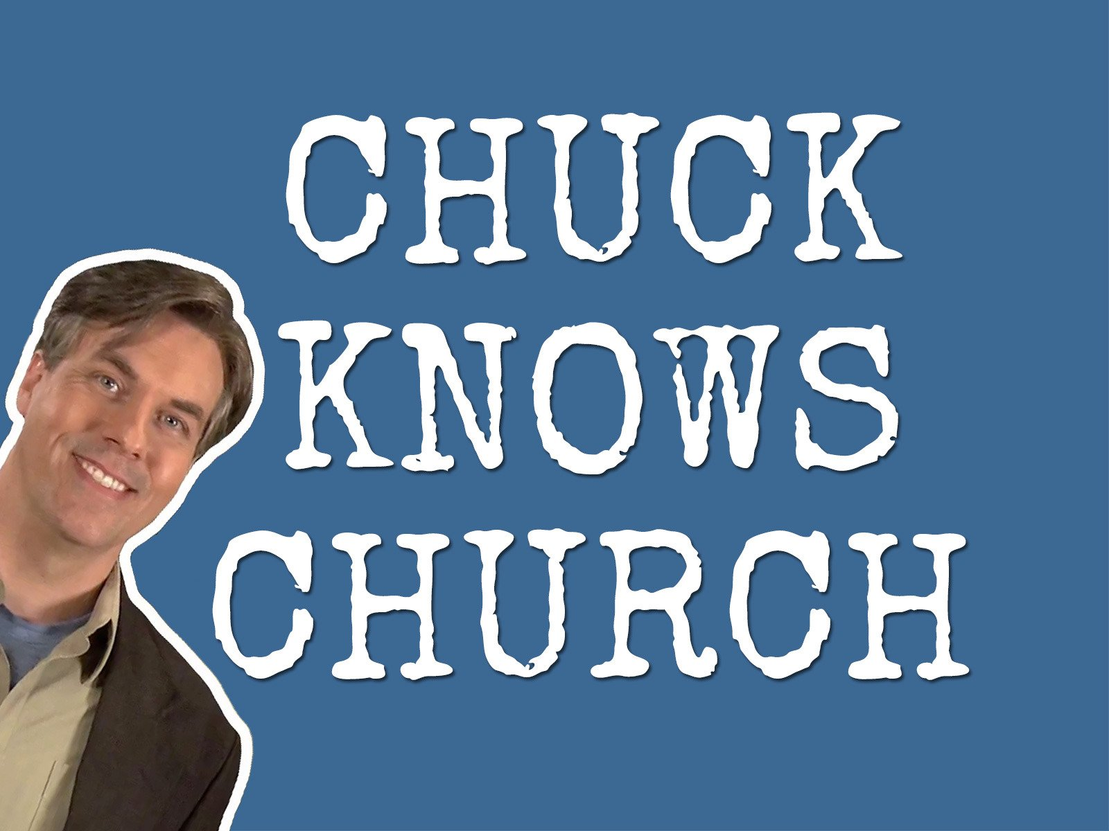 Chuck Knows Church on Amazon Prime Video UK