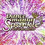 ダンスマニア・スパークル-Best Of 90's Dance Pop