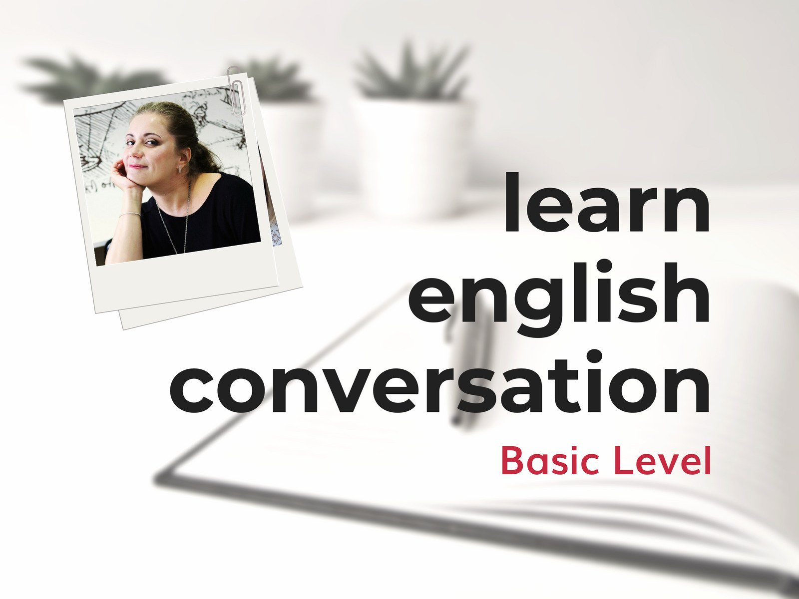 Learn English Conversation (Basic Level)