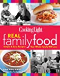 Cooking Light Real Family Food: Simpl...