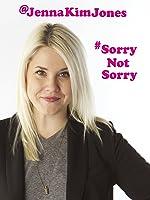 #SorryNotSorry with Jenna Kim Jones
