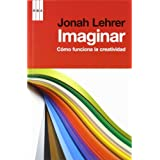 Imaginar: Cómo funciona la creatividad (DIVULGACIÓN)