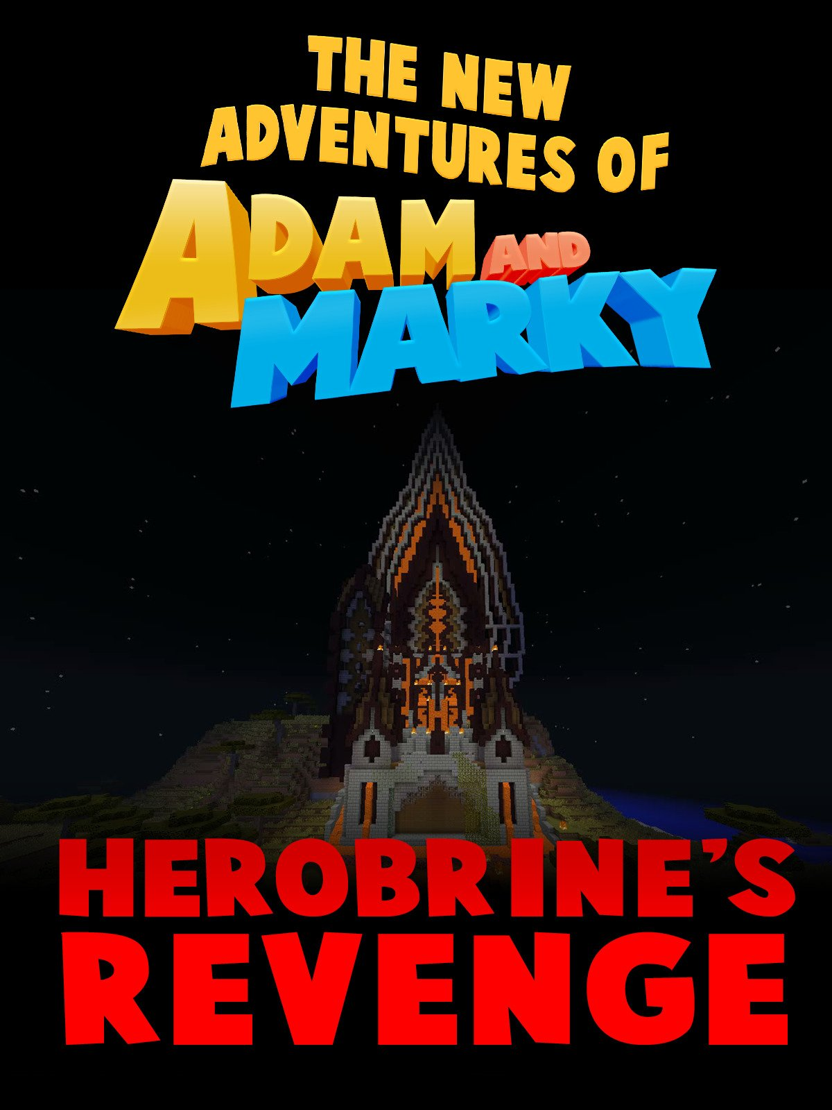 The New Adventures of Adam and Marky Herobrine's Revenge