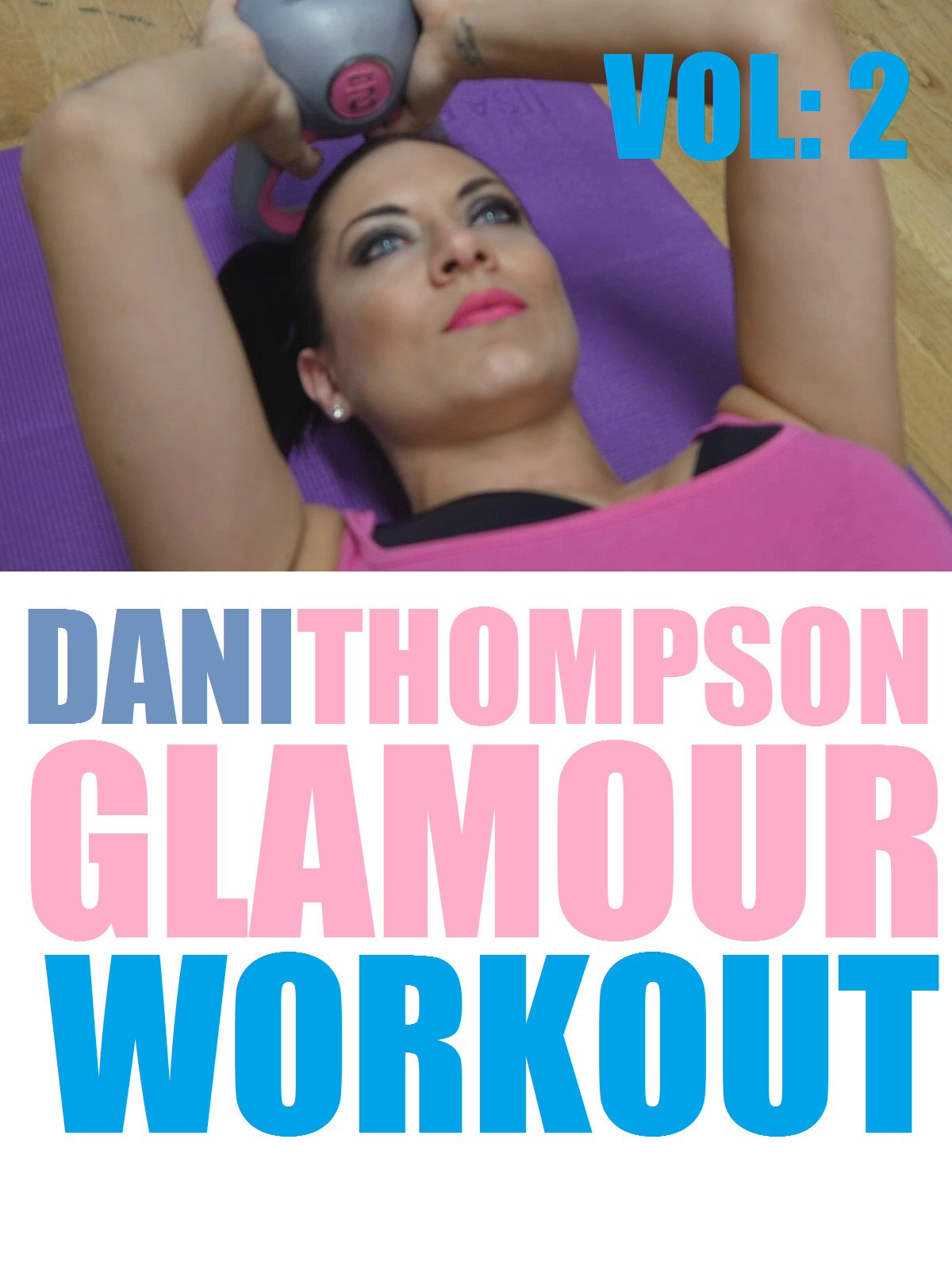 Dani Thompson Glamour Workout Vol: 2