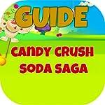 Guide: Candy Crush Soda Saga