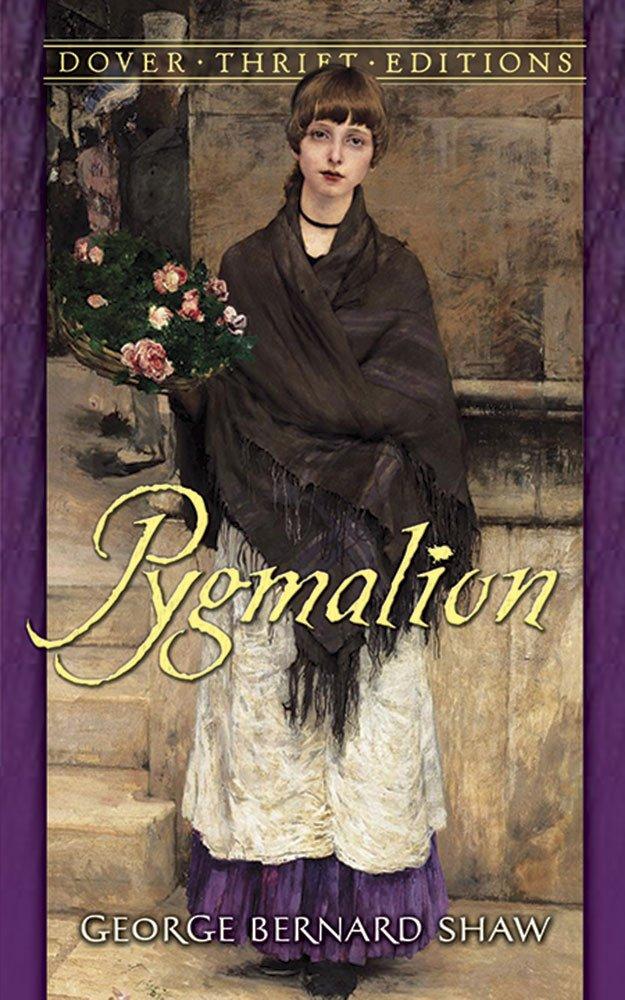 Pygmalion (Dover Thrift Editions): George Bernard Shaw ...