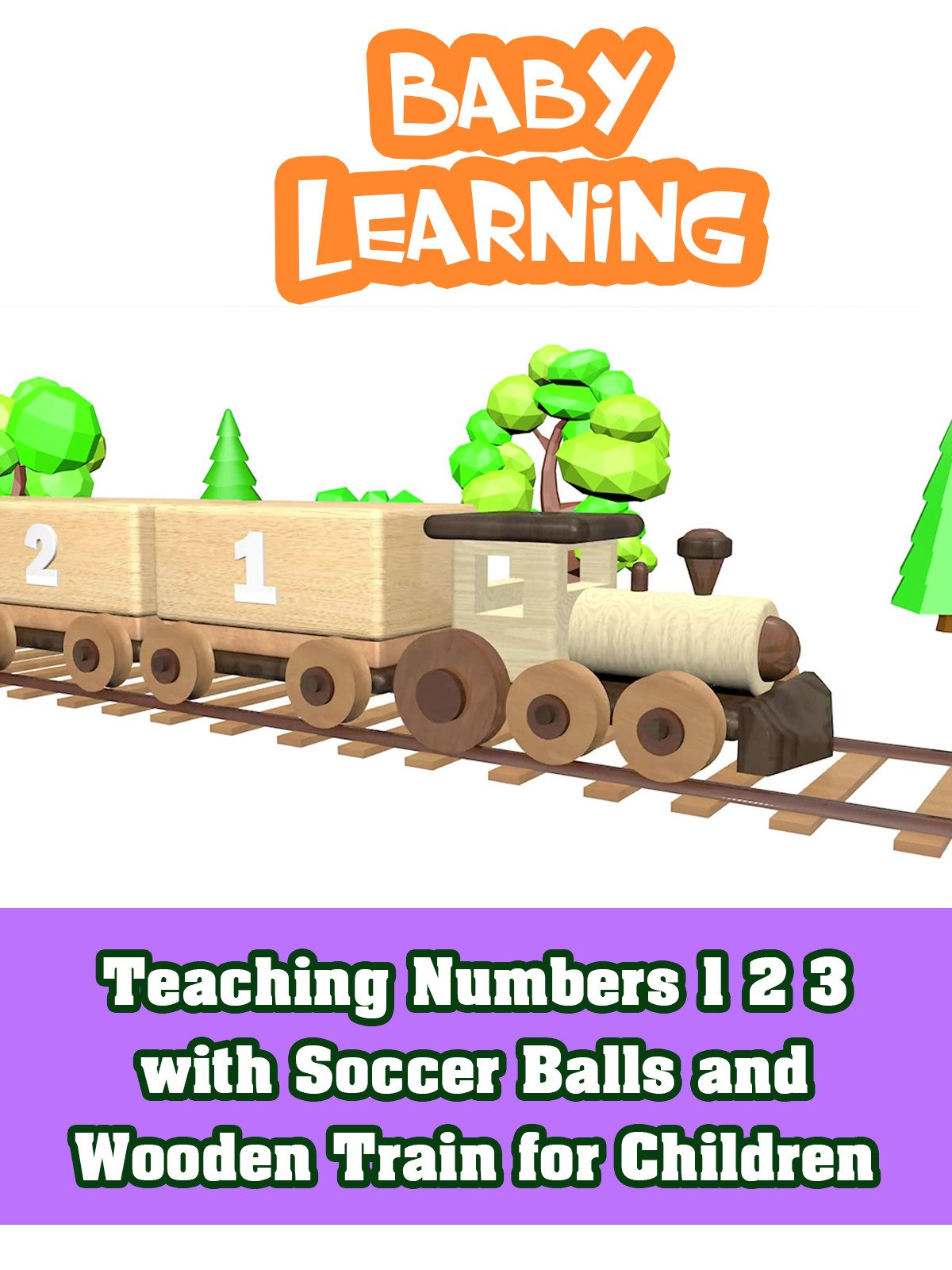 Teaching Numbers 1 2 3 with Soccer Balls and Wooden Train for Children