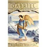 Gabriel: Communicating with the Archangel for Inspiration & Reconciliation (Angels Series)