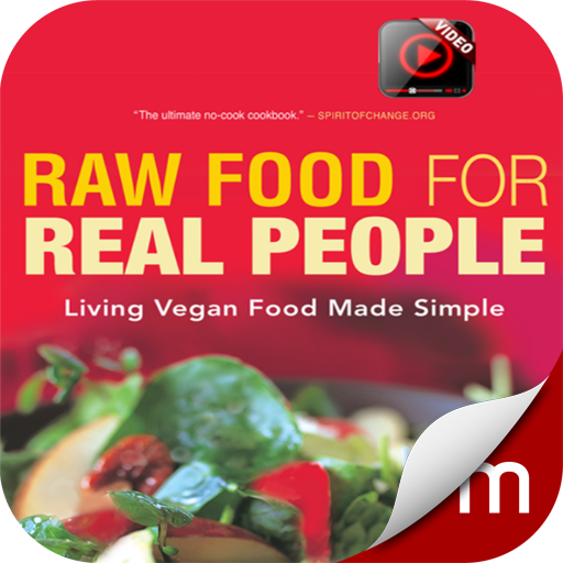 Raw Food for Real People (with video)