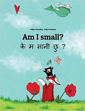 Am I small? Ke m saani chu?: Children's Picture Book English-Nepali (Bilingual Edition)