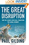 The Great Disruption: How the Climate...