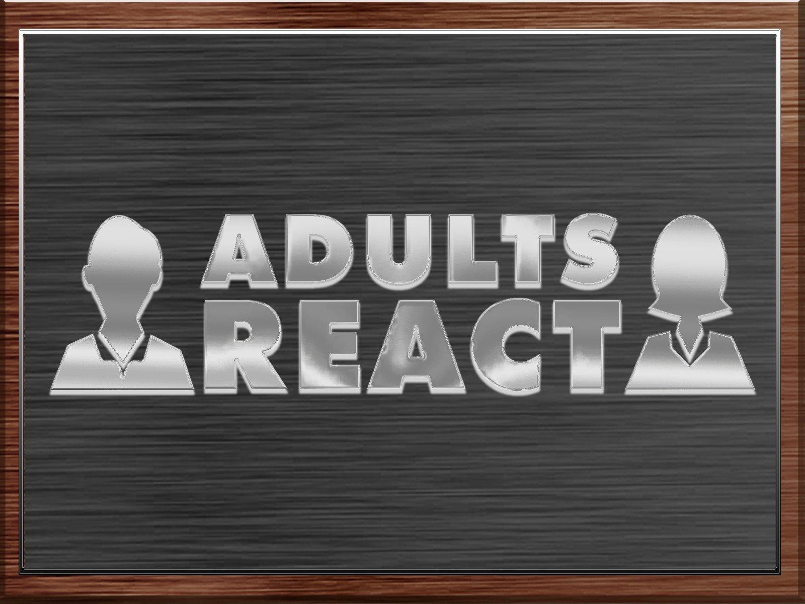 Adults React - Season 2