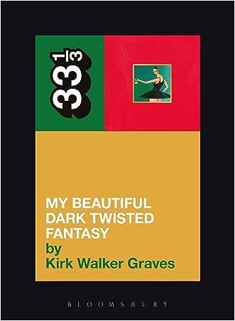 Kanye West's My Beautiful Dark Twisted Fantasy (33 1/3)
