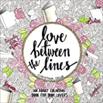 Love Between the Lines: An Adult Colo...
