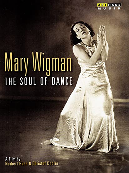 Mary Wigman Family Mary Wigman The Soul of