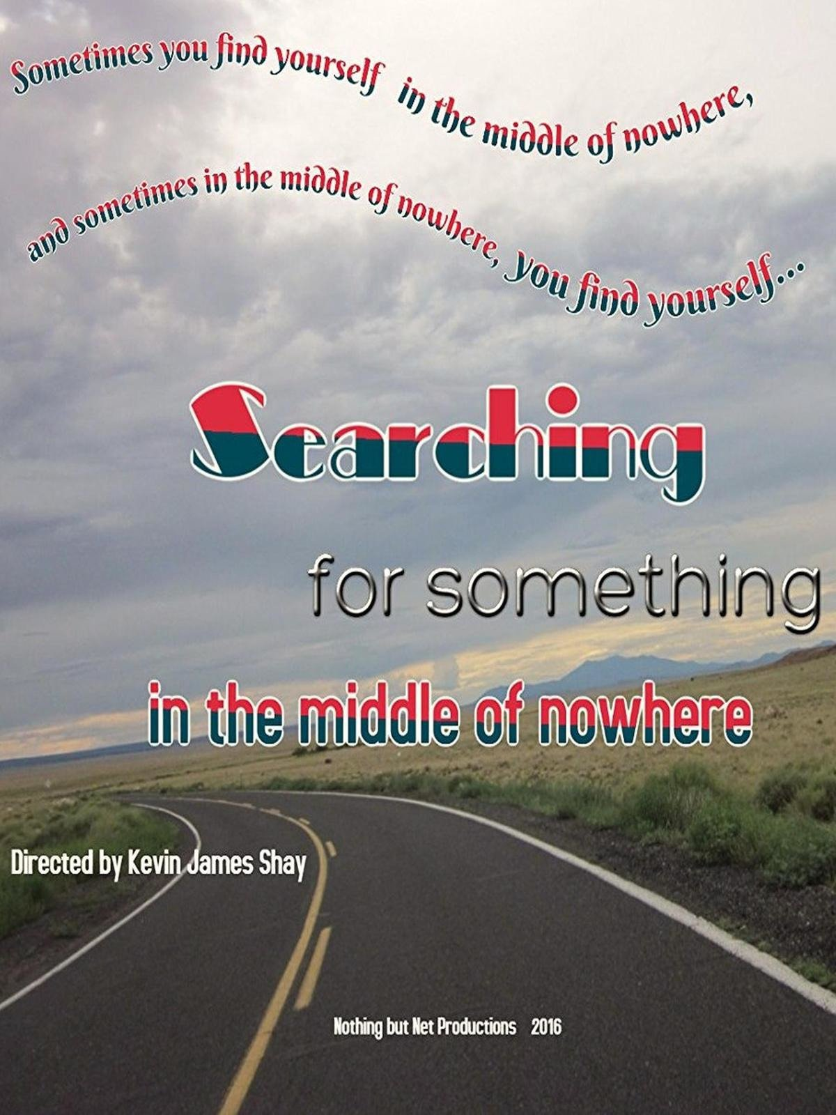 Searching for Something in the Middle of Nowhere