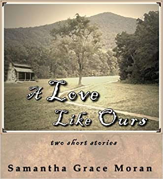 A Love Like Ours: Two Short Stories