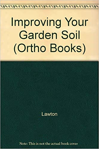 Improving Your Garden Soil (Ortho Books)