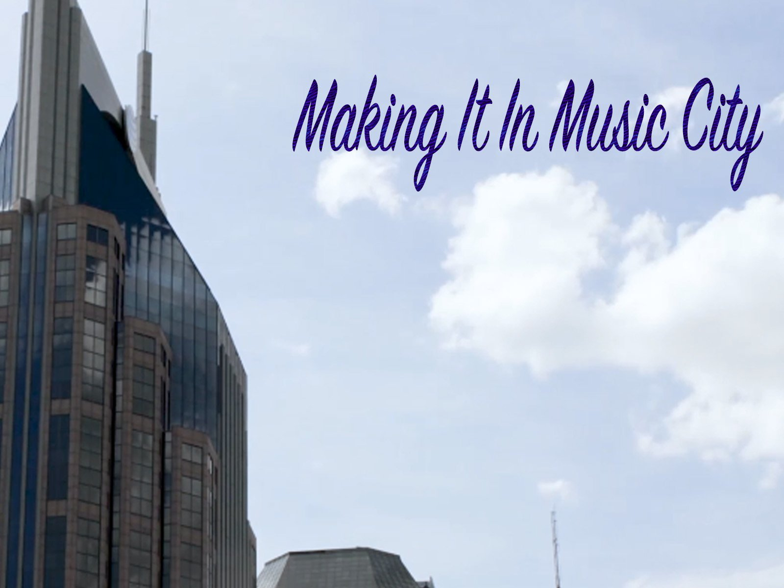 Making It In Music City - Season 1