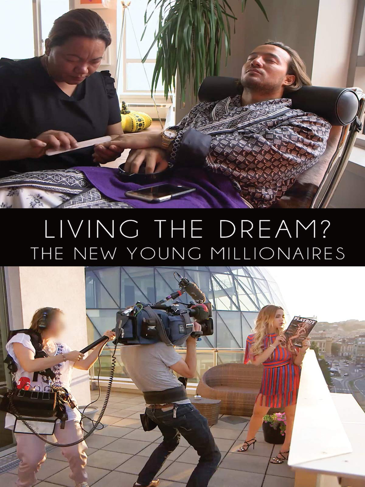 Living the Dream? The New Young Millionaires on Amazon Prime Instant Video UK