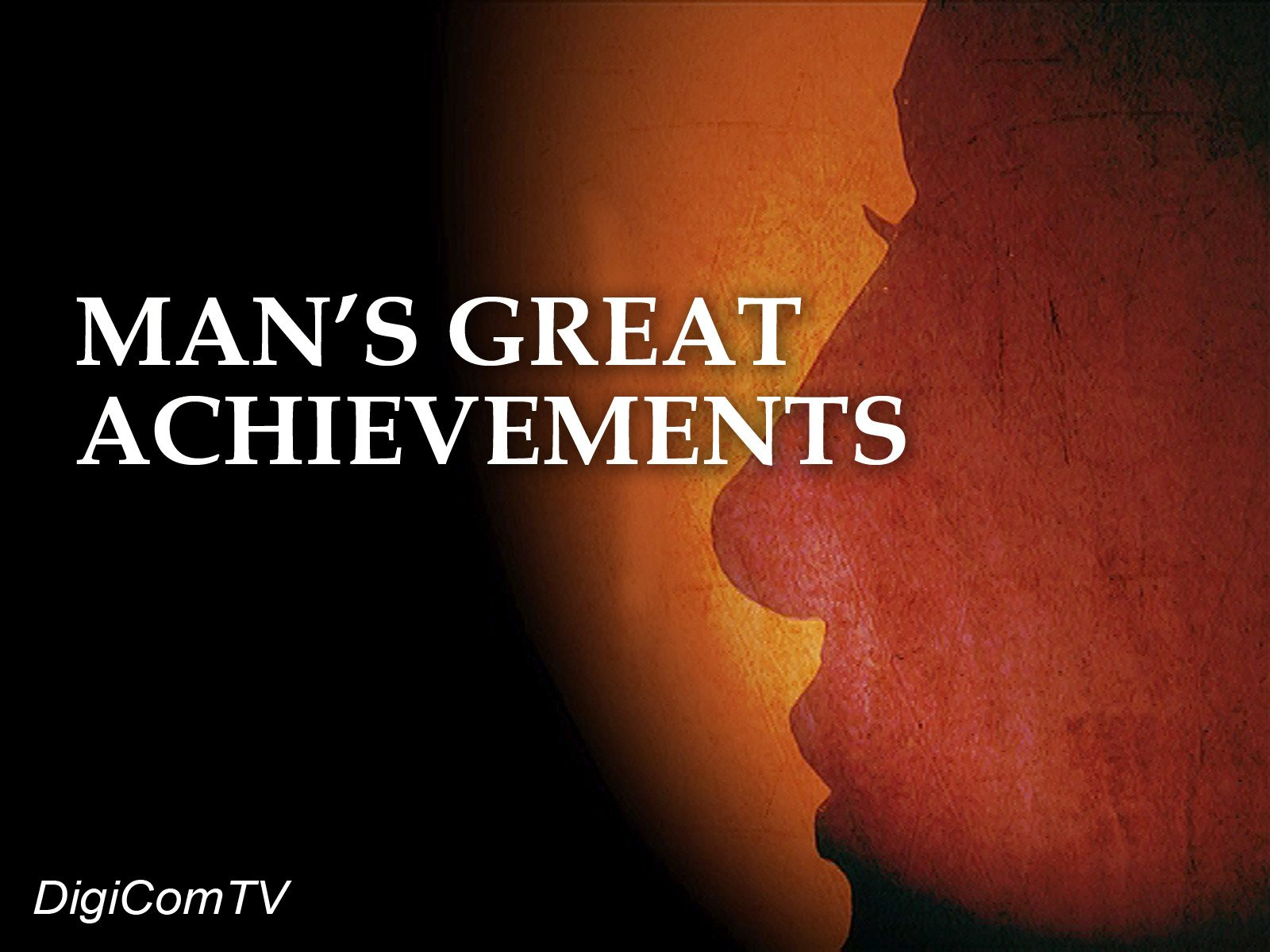 Man's Great Achievements - Season 1