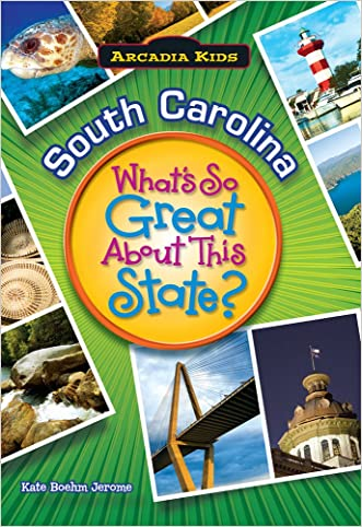 SOUTH CAROLINA What's Great About State (Arcadia Kids)