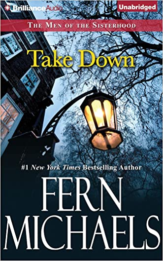 Take Down (The Men of the Sisterhood) written by Fern Michaels