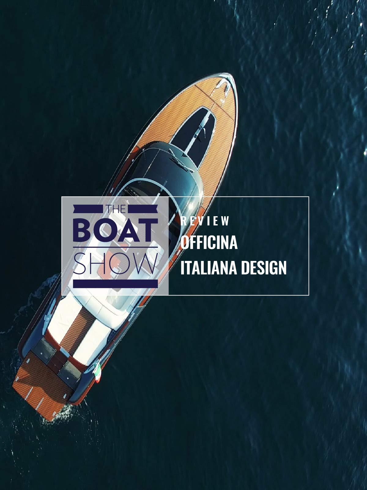 Review: Officina Italiana Design - The Boat Show on Amazon Prime Instant Video UK