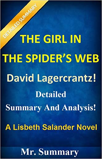 The Girl In The Spider's Web: Detailed Summary And Analysis!  David Lagercrantz --- A Lisbeth Salander Novel (The Girl In The Spiders Web: Detailed Summary ... Paperback, Audiobook,  Girl Spider Web)