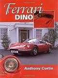 Ferrari Dino: The Complete Story