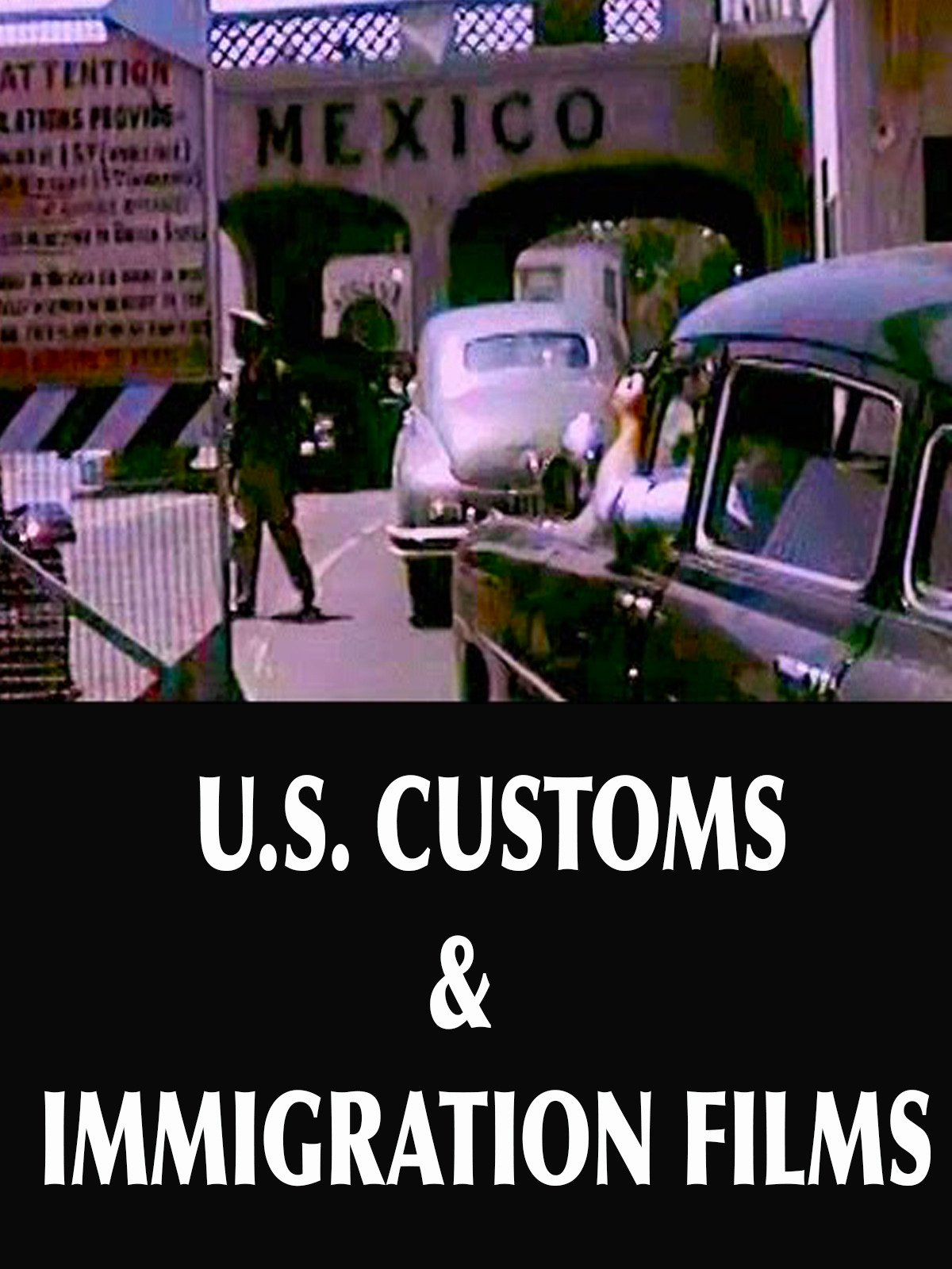 U.S. Customs & Immigration Films
