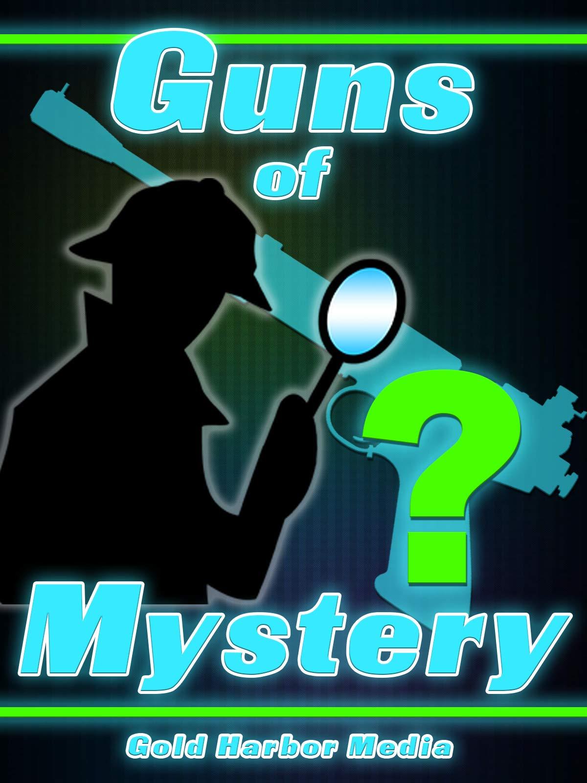 Guns of Mystery