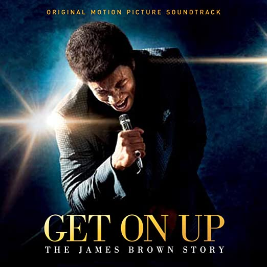 Get On Up - The James Brown Story -Original Motion Picture Soundtrack