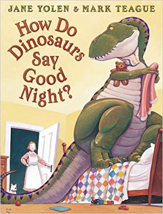 How Do Dinosaurs Say Good Night? written by Jane Yolen