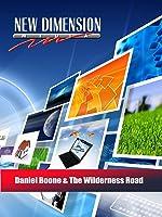 Daniel Boone & The Wilderness Road