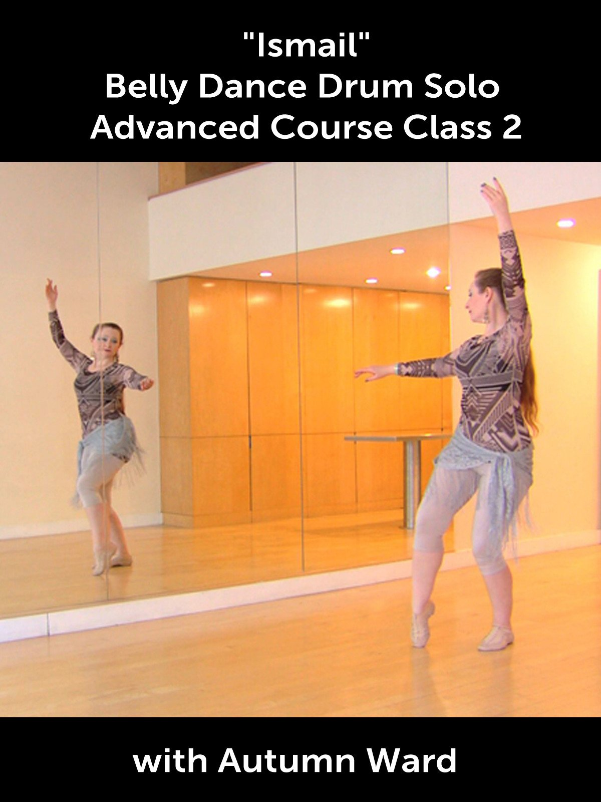 """Ismail"" Belly Dance Drum Solo Advanced Course Class 2 with Autumn Ward"