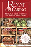 Root Cellaring: Natural Cold Storage of Fruits &amp; Vegetables