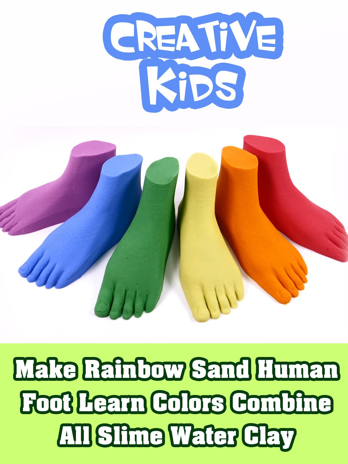 Make Rainbow Sand Human Foot Learn Colors Combine All Slime Water Clay