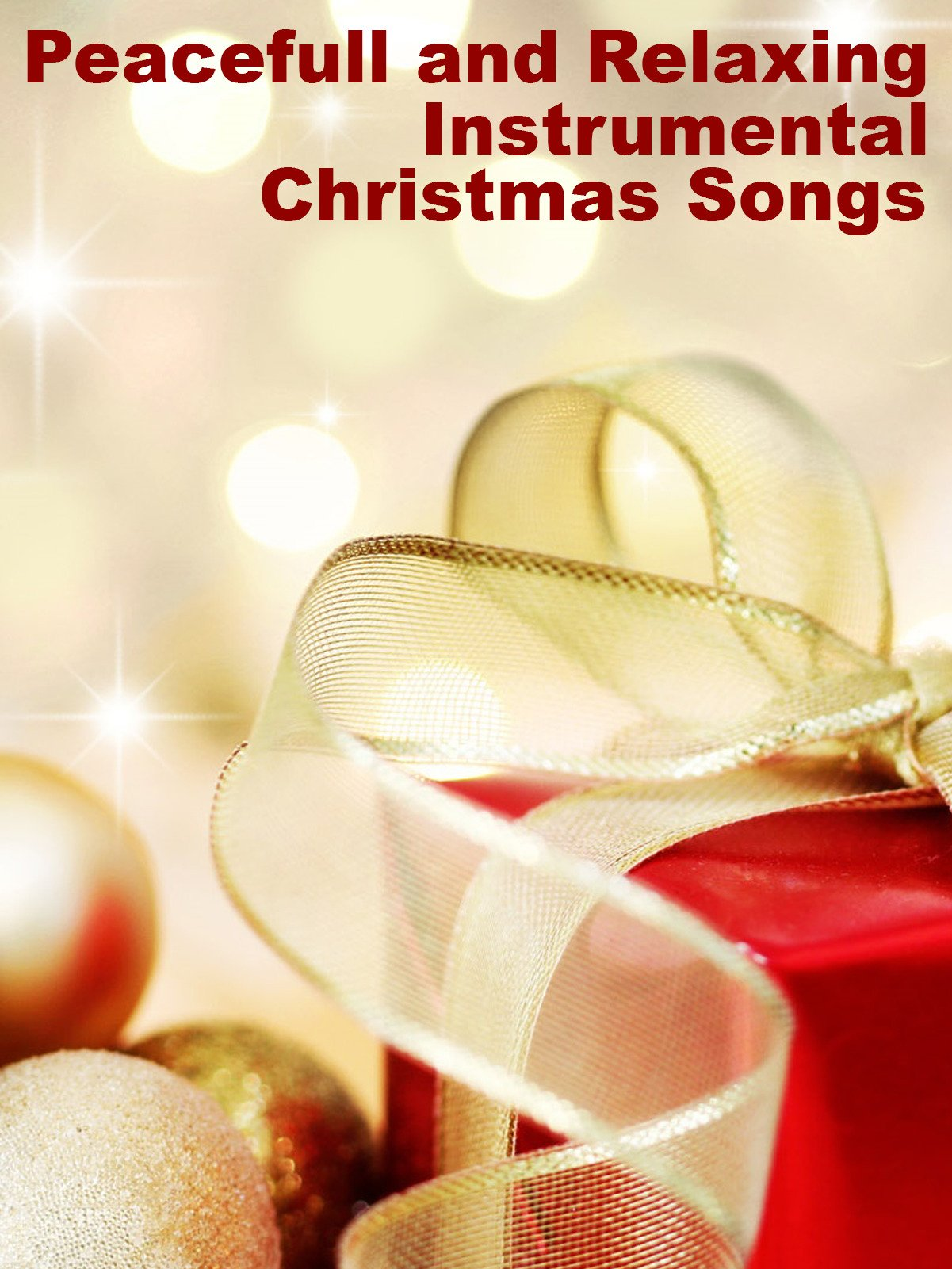 Peacefull and Relaxing Instrumental Christmas Songs