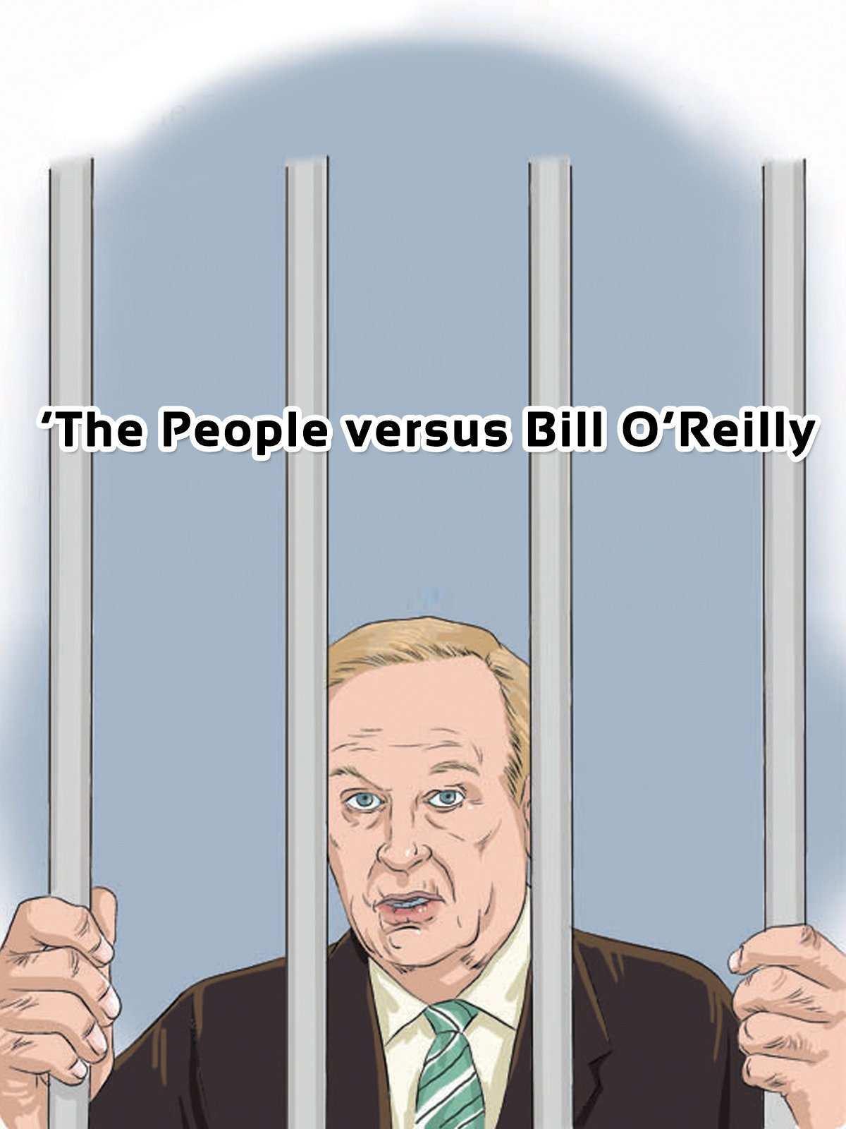The People versus Bill O'Reilly