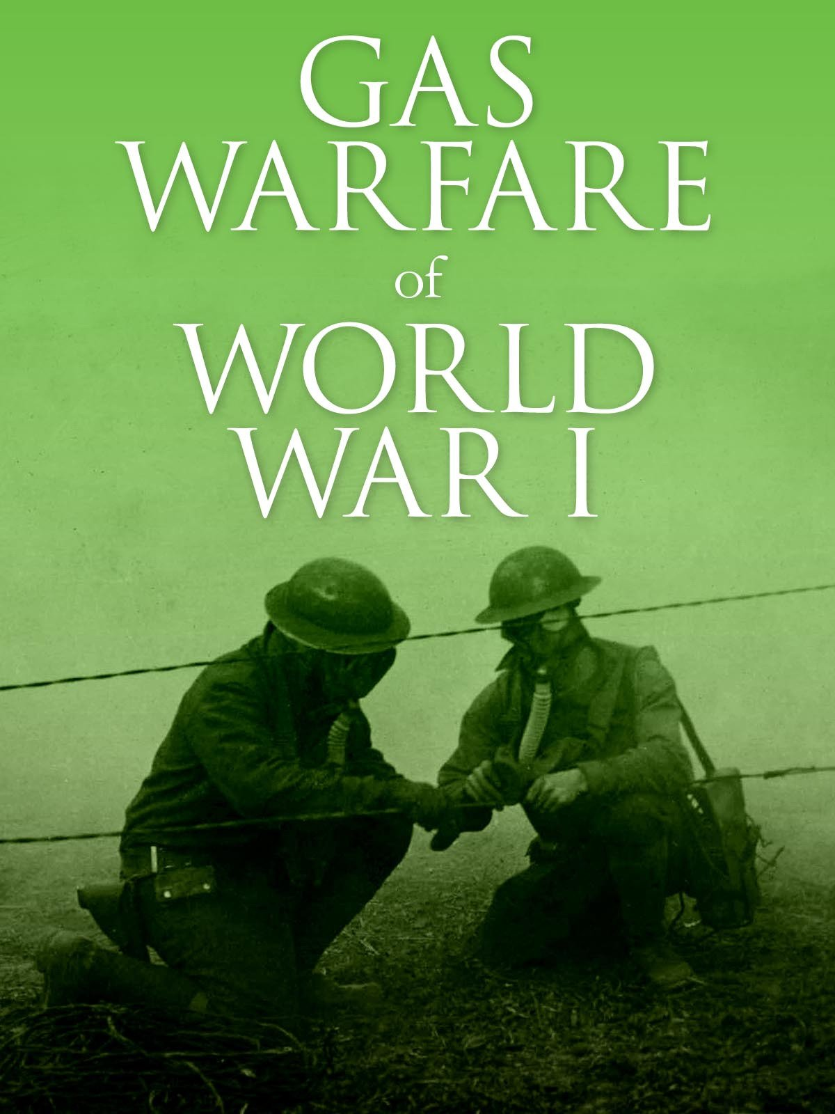 Gas Warfare of World War I on Amazon Prime Instant Video UK