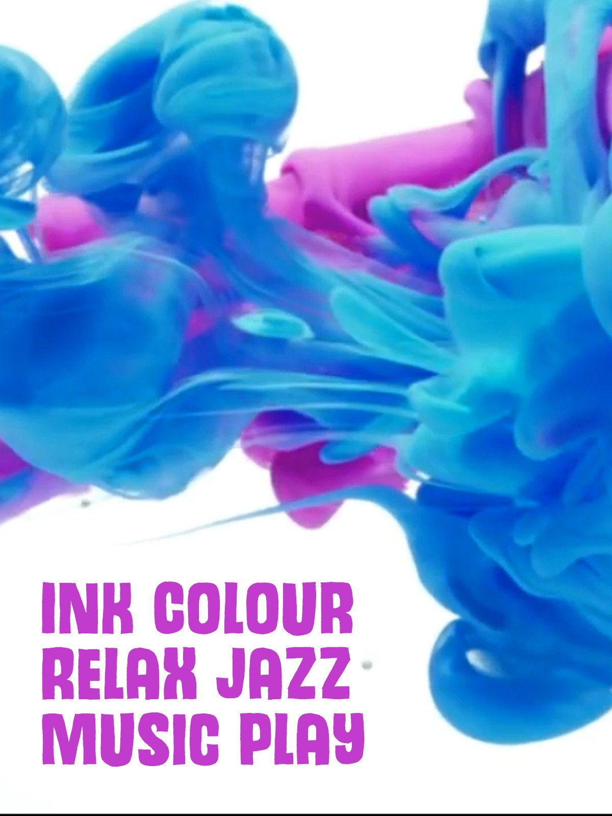 Ink Colour Relax Jazz Music Play