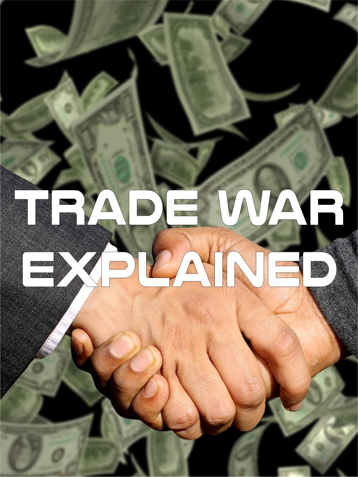 Trade War Explained on Amazon Prime Instant Video UK