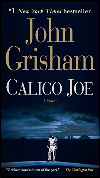 Calico Joe: A Novel written by John Grisham