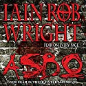 ASBO: A Novel of Extreme Terror (       UNABRIDGED) by Iain Rob Wright Narrated by Nigel Patterson