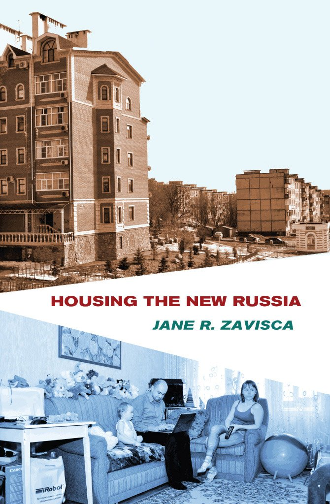 Housing the New Russia - Kindle edition by Jane R. Zavisca ...