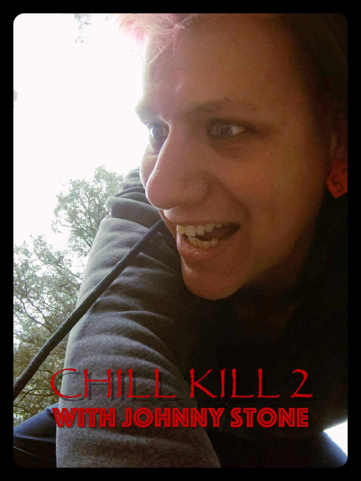 Chill Kill 2 with Johnny Stone