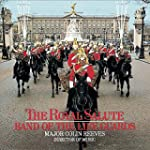 The Royal Salute: Band of the Life Gu...