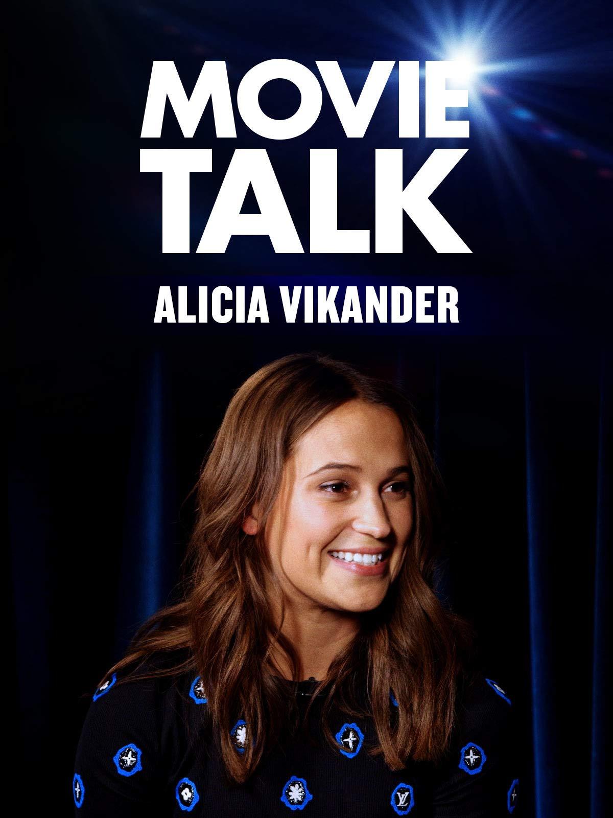 Alicia Vikander - Movie Talk on Amazon Prime Video UK